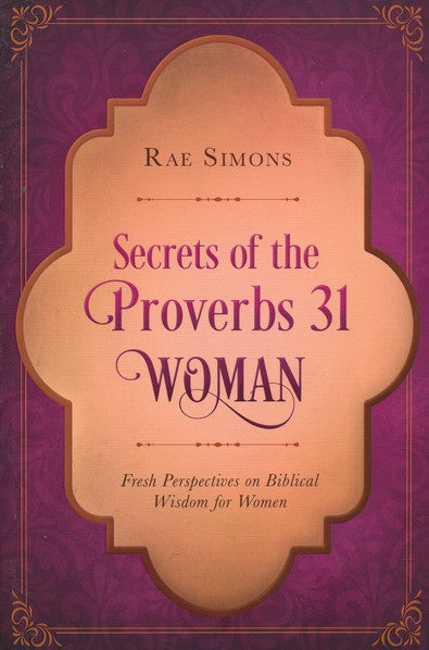 Secrets of the Proverbs 31 Woman: A Devotional - KI Gifts Christian Supplies