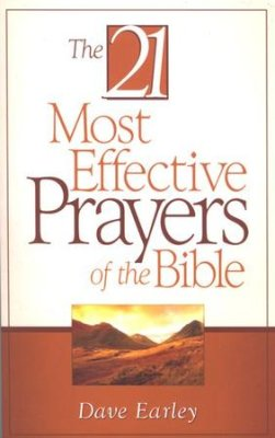 The 21 Most Effective Prayers of the Bible (Dave Earley) - KI Gifts Christian Supplies