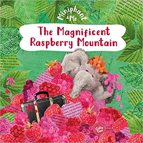 Miniphant and Me: The Magnificent Raspberry Mountain (Cally Gee) - KI Gifts Christian Supplies