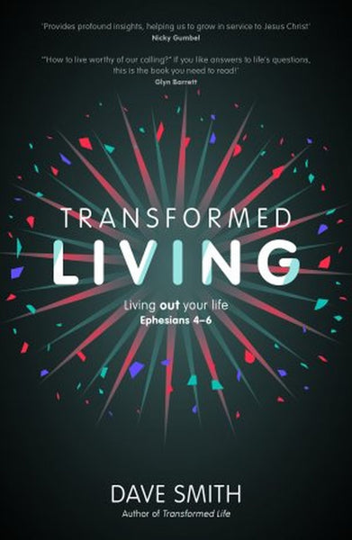 Transformed Living: Living Out Your Life - Ephesians 4-6 - KI Gifts Christian Supplies