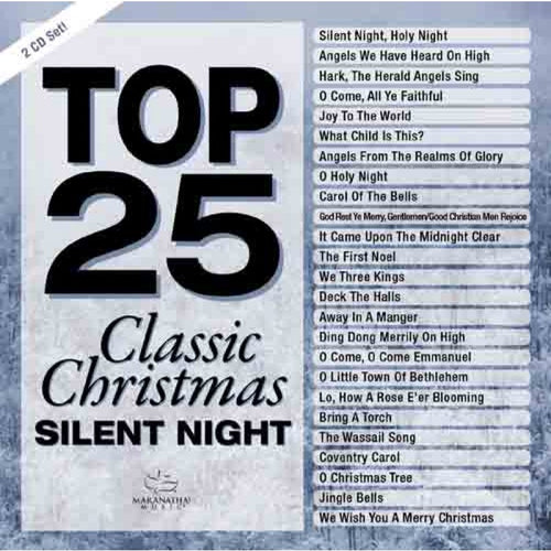 Top 25 Classic Christmas: Silent Night 2CDs (Marantha! Singers) - KI Gifts Christian Supplies
