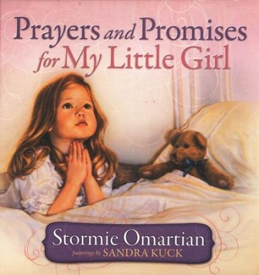 Prayers and Promises for My Little Girl (Stormie Omartian)