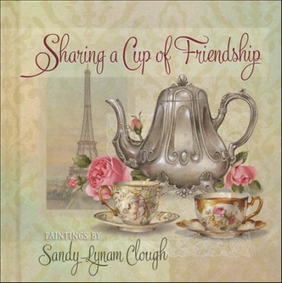 Sharing a Cup of Friendship (Sandy Clough)
