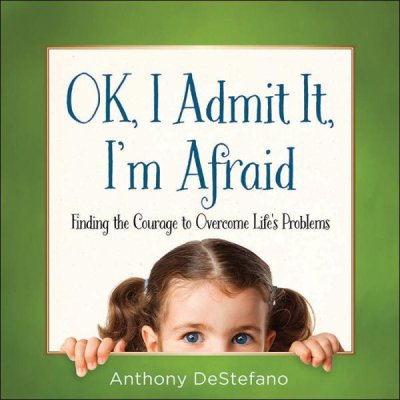 Ok, I Admit It, I'm Afraid HC (Anthony DeStefano0 - KI Gifts Christian Supplies