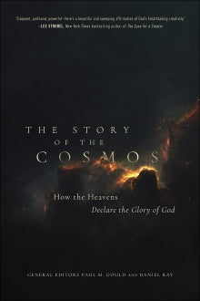 The Story of the Cosmos - How the Heavens Declare the Glory of God - KI Gifts Christian Supplies