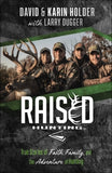 Raised Hunting - True Stories of Faith, Family, and the Adventure of Hunting - KI Gifts Christian Supplies
