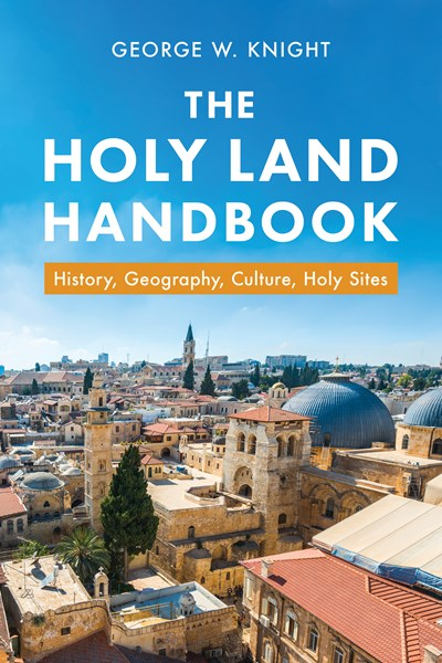 Holy Land Handbook : History, Geography, Culture, Holy Sites