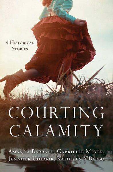Courting Calamity - 4 Historical Stories