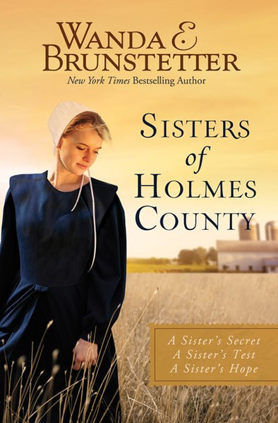 Sisters of Holms County : A Sister's Secret, a Sister's Test, a Sister's Hope (3 in 1)