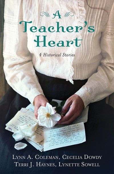 A Teacher's Heart: 4 Historical Stories of Learning to Love
