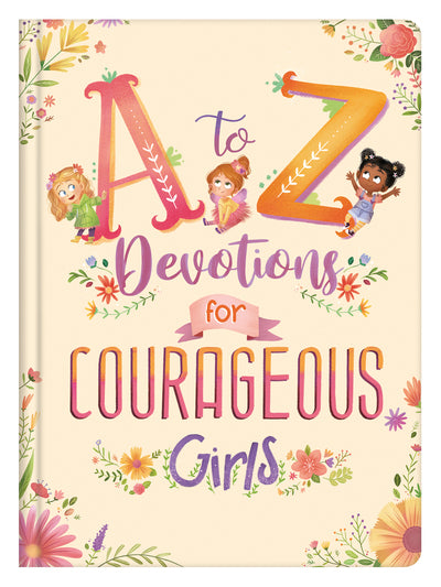 A to Z Devotions for Courageous Girls - Kelly McIntosh