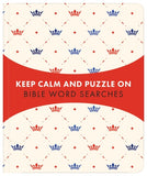 Keep Calm And Puzzle On - Bible Word Searches