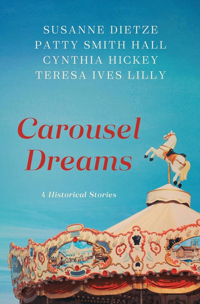 Carousel Dreams - 4 Historical Stories