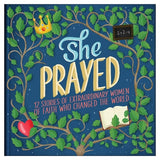 She Prayed - 12 Stories for girls ages 5+
