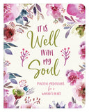 It is Well With My Soul: Peaceful Meditations For a Woman's