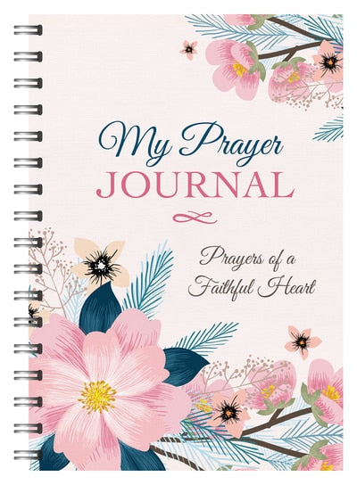 My Prayer Journal - Prayers Of A Faithful Heart