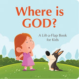 Where Is God? A Lift-a-Flap Book For Kids