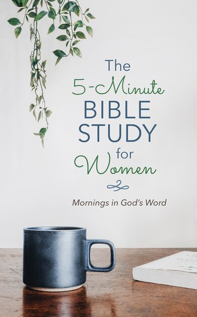 5-Min Bible Study For Women - Mornings in God's Word