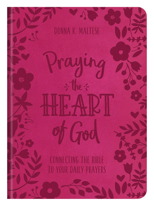 Praying the Heart of God: Connecting the Bible to Your Daily Prayers