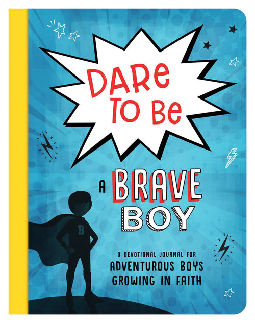Dare to Be a Brave Boy: A Devotional Journal For Adventurous Boys Growing in Faith