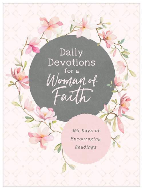 Daily Devotions for a Woman of Faith (365 Days)