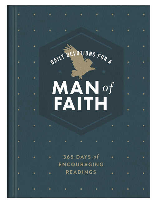 Daily Devotions for a Man of Faith (365 Days)