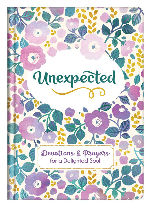 Unexpected: Devotions and Prayers For a Delighted Soul