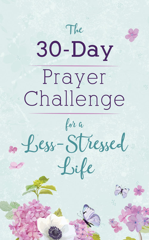 The 30-Day Prayer Challenge For a Less-Stressed Life