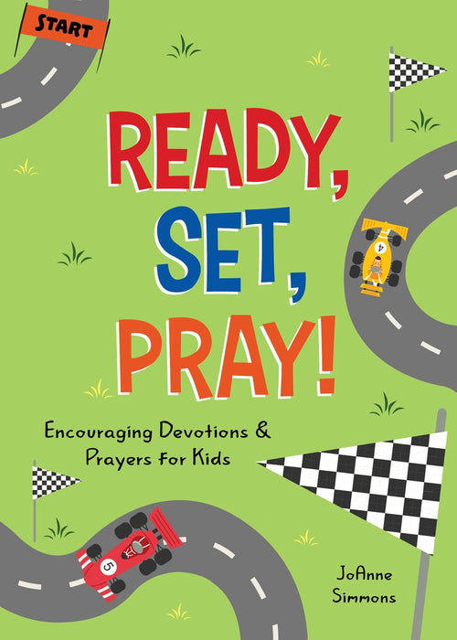Ready, Set, Pray! - Encouraging Devotions and Prayers For Kids
