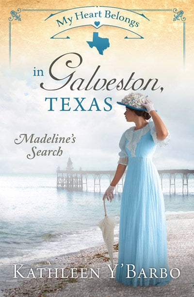 My Heart Belongs in Galveston, Texas - Madeline's Search (Kathleen Y'Barbo) - KI Gifts Christian Supplies