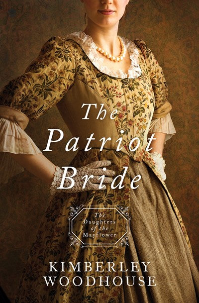 The Patriot Bride - Daughters of the Mayflower Series #4 (Kimberley Woodhouse) - KI Gifts Christian Supplies