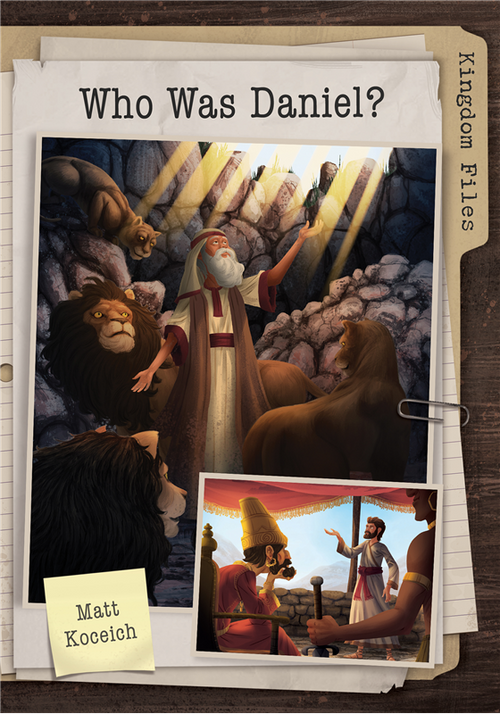 Kingdom Files : Who Was Daniel? PB