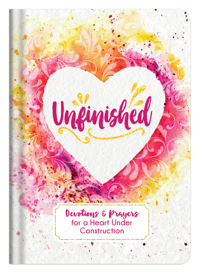 Unfinished: Devotions & Prayers for a Heart under Construction - KI Gifts Christian Supplies