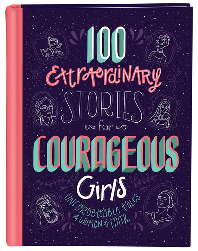 100 Extraordinary Stories for Courageous Girls HC - KI Gifts Christian Supplies