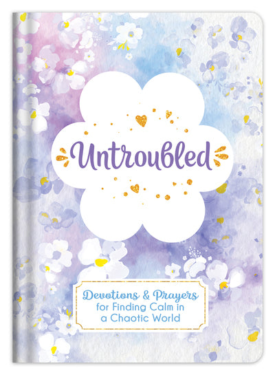 Untroubled - Devotions and Prayers for Finding Calm in a Chaotic World - KI Gifts Christian Supplies