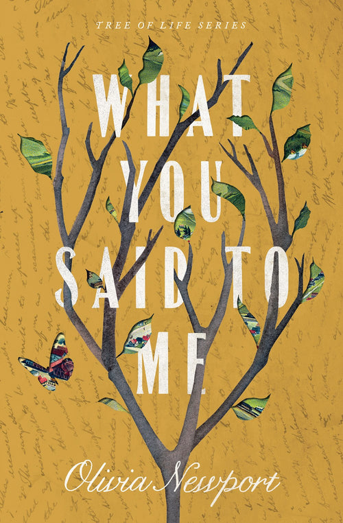 What You Said To Me (Tree of Life series by Olivia Newport)