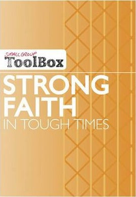 Strong Faith In Tough Times - Small Group Tool Box - KI Gifts Christian Supplies