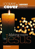 Cover To Cover Advent Study - Making Room For Jesus PB