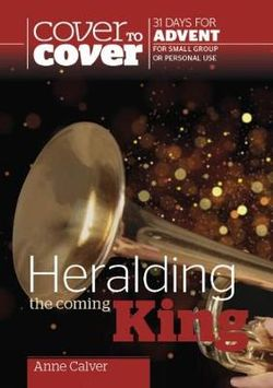 Cover to Cover Advent Study Guide: Heralding the Coming King PB - KI Gifts Christian Supplies