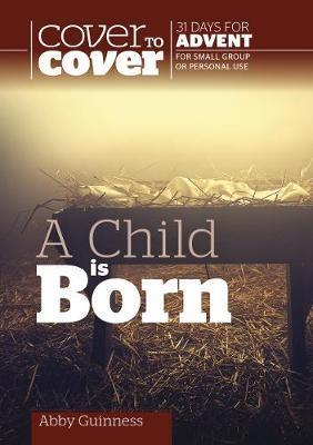 Cover to Cover Advent Study Guide: A Child is Born PB - KI Gifts Christian Supplies