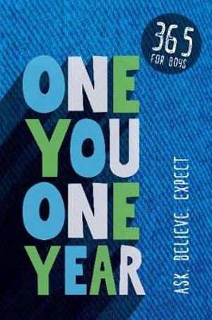 One You One Year: 365 for Boys - Ask, Believe, Expect - KI Gifts Christian Supplies