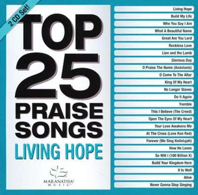Top 25 Praise Songs - Living Hope