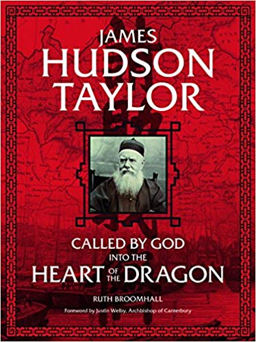 James Hudson Taylor: Called by God Into the Heart of the Dragon (Ruth Broomhall) - KI Gifts Christian Supplies