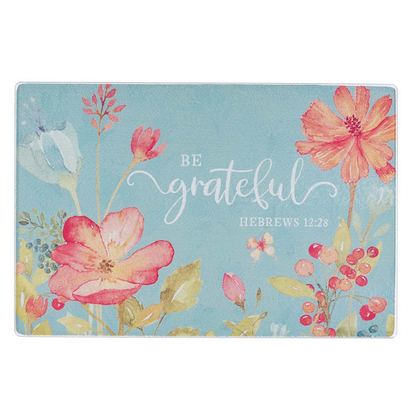 Medium Glass Cutting Board - Be Grateful Hebrews 12:28