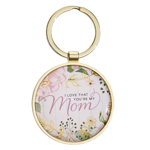 Metal Keyring - I Love That You Are My Mom