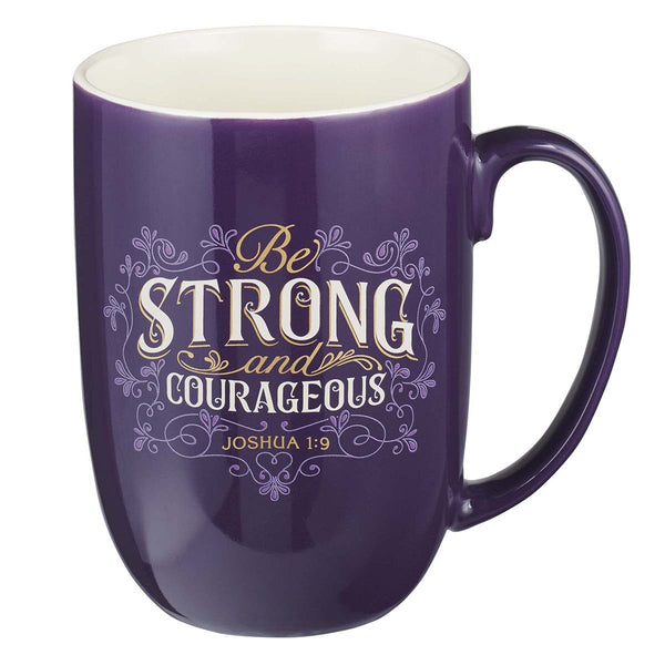 Ceramic Mug - Be Strong and Courageous  Joshua 1:9