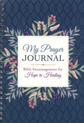 My Prayer Journal - Bible Encouragement for Hope and Healing - KI Gifts Christian Supplies