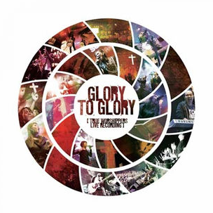 Glory To Glory: True Worshippers Live Recording (CD+DVD) - KI Gifts Christian Supplies