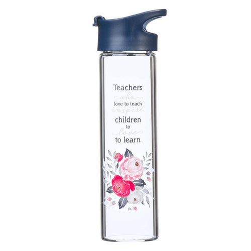 Teachers Who Love To Teach Glass Water Bottle