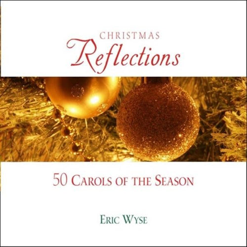 Christmas Reflections : Eric Wyse - 3CD - KI Gifts Christian Supplies